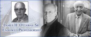 image and text of James H Ottaway Sr Endowed Professorship
