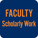 Faculty Scholarly Work